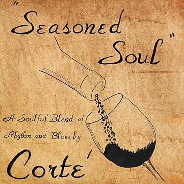 """CD REVIEWS """"Seasoned Soul"""" by Corte'"""